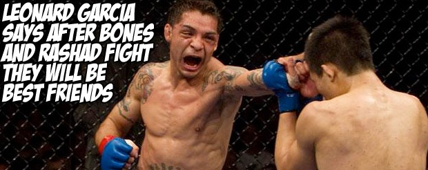 Leonard Garcia says after Bones and Rashad fight they will be best friends