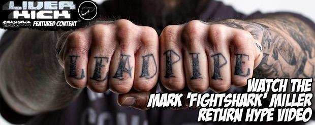 Watch the Mark 'FightShark' Miller return hype video