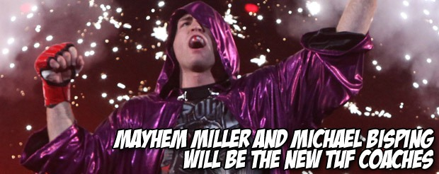 Mayhem Miller and Michael Bisping will be the new TUF coaches
