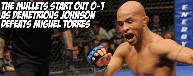 The mullets start out 0-1 as Demetrious Johnson defeats Miguel Torres