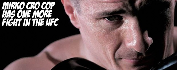 Mirko Cro Cop has one more fight in the UFC