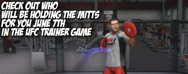 Check out who will be holding the mitts for you June 7th in the UFC Personal Trainer game