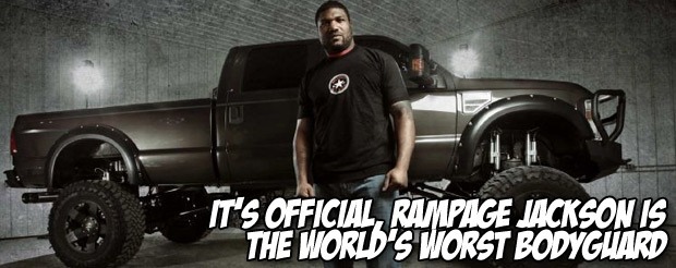 It's official, Rampage Jackson is the world's worst bodyguard