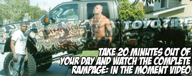 Take 20 minutes out of your day and watch the complete Rampage: In the Moment video