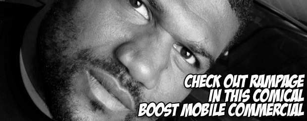 Check out Rampage in this comical Boost Mobile commercial