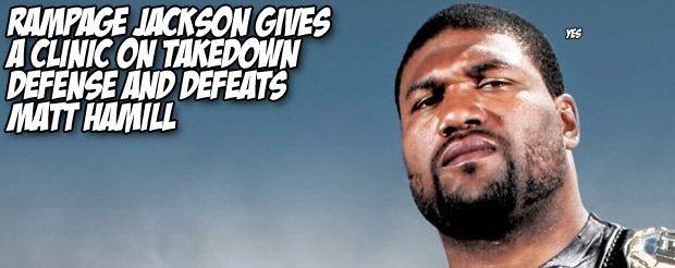 Rampage Jackson gives a clinic on takedown defense and defeats Matt Hamill with a broken hand