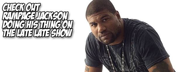 Check out Rampage Jackson doing his thing on the Late Late Show