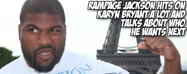 Rampage Jackson hits on Karyn Bryant a lot an talks bout who he wants next