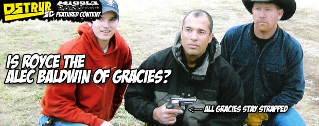Is Royce the Alec Baldwin of Gracies?