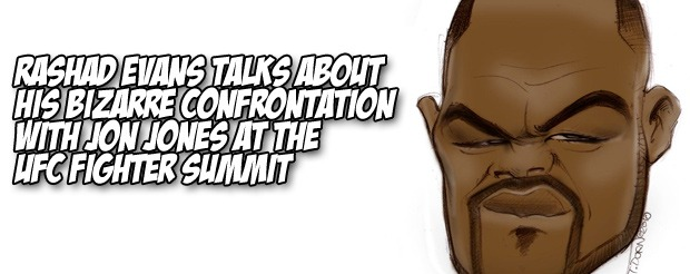 Rashad Evans talks about his bizarre confrontation with Jon Jones at the UFC Fighter Summit