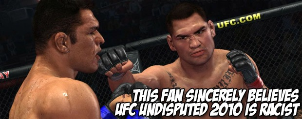 This fan sincerely believes UFC Undisputed 2010 is racist