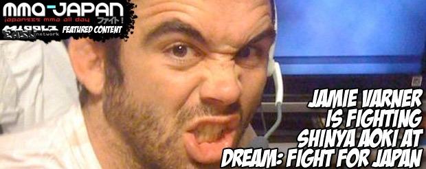 Jamie Varner is fighting Shinya Aoki at Dream: Fight for Japan