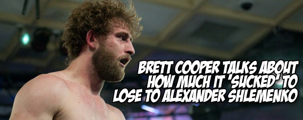 Brett Cooper talks about how much it 'sucked' to lose to Alexander Shlemenko