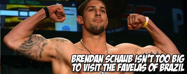 Brendan Schaub isn't too big to visit the favelas of Brazil