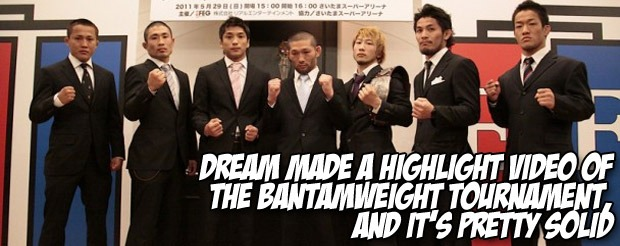 DREAM made a highlight video of the Bantamweight Tournament, and it's pretty solid