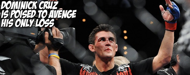 Dominick Cruz is poised to avenge his only loss