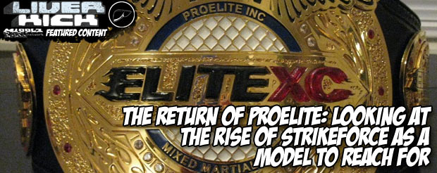 The Return of ProElite: Looking at the Rise of Strikeforce as a Model to Reach For