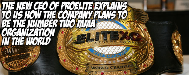 The new CEO of ProElite explains to us how the company plans to be the number two MMA organization in the world