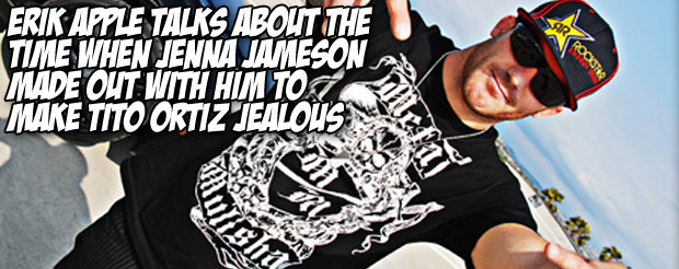Erik Apple talks about the time when Jenna Jameson made-out with him to make Tito Ortiz jealous