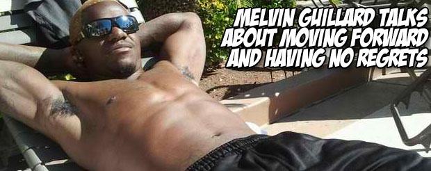 Melvin Guillard talks about moving forward and having no regrets