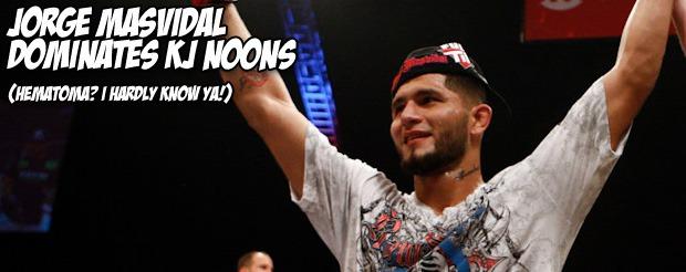 Jorge Masvidal dominates KJ Noons (Hematoma? I hardly know ya!)