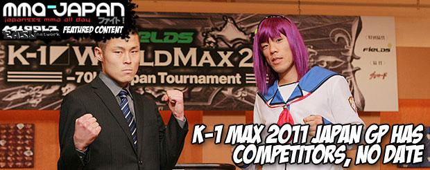 K-1 Max 2011 Japan GP has competitors, but no date