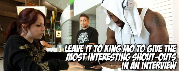 Leave it to King Mo to give the most interesting shout-outs in an interview