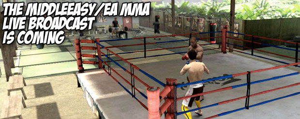 The MiddleEasy/EA MMA Live Broadcast is coming