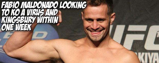 Fabio Maldonado looking to KO a virus and Kingsbury within one week