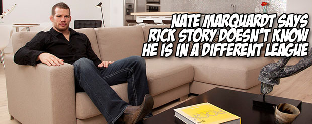 Nate Marquardt says Rick Story doesn't know he is in a different league