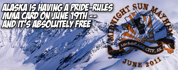 Alaska is having a Pride-rules MMA card on June 19th — and it's absolutely free