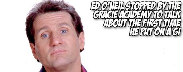 Ed O'Neil stopped by the Gracie Academy to talk about the first time he put on a gi