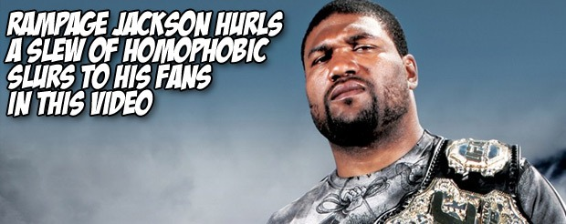 Rampage Jackson hurls a slew of homophobic slurs to his fans in this video