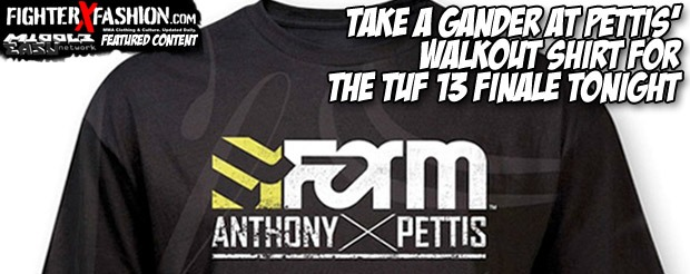 Take a gander at Pettis' walkout shirt for the TUF 13 finale tonight