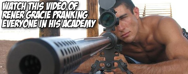 Watch this video of Rener Gracie pranking EVERYONE in his academy