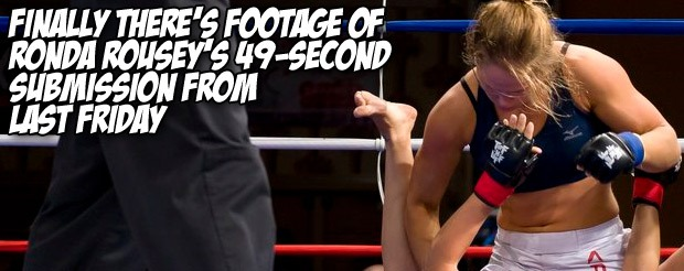 Finally there's footage of Ronda Rousey's 49-second submission from last Friday
