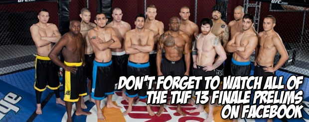 Don't forget to watch ALL of the TUF 13 prelims on Facebook