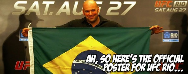 Ah, so here's the official poster for UFC Rio…