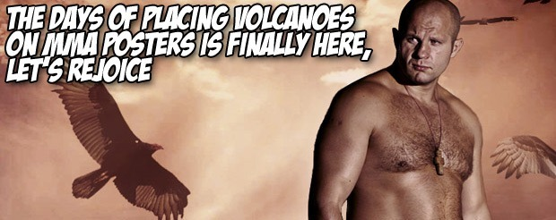 The days of placing volcanoes on MMA posters is finally here, let's rejoice