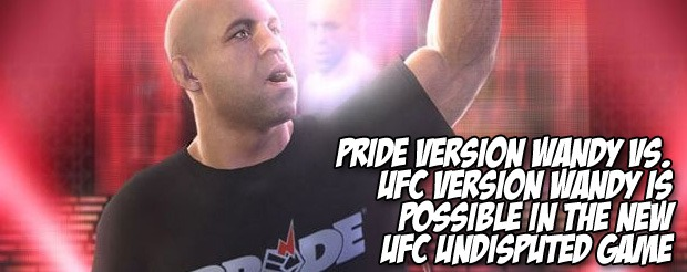 Pride version Wandy vs. UFC version Wandy is possible in the new UFC Undisputed game