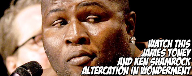 Watch this James Toney and Ken Shamrock altercation in wonderment