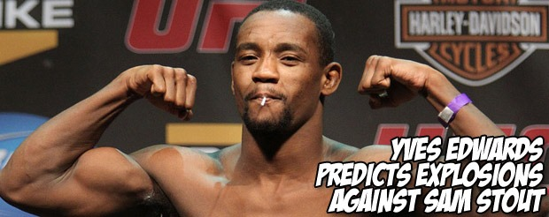 Yves Edwards predicts explosions against Sam Stout