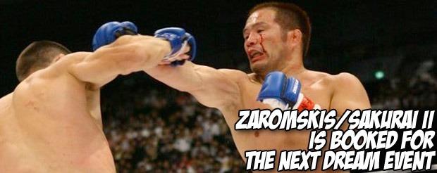 Zaromskis/Sakurai II is booked for the next Dream event