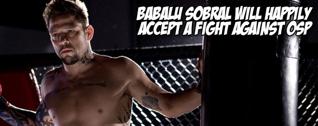 Babalu Sobral will happily accept a fight against OSP