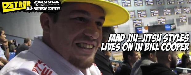 Mad jiu-jitsu styles lives on in Bill Cooper