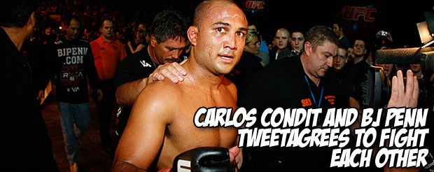 Carlos Condit and BJ Penn Tweetagree to fight each other