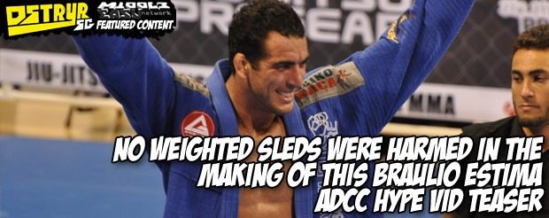 No weighted sleds were harmed in the making of this Braulio Estima ADCC hype vid teaser