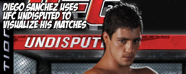 Diego Sanchez uses UFC Undisputed to visualize his matches