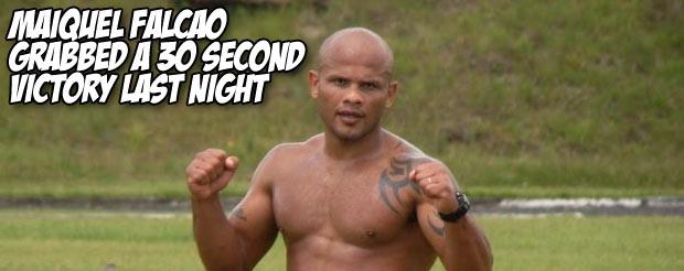 Maiquel Falcao grabbed a 30 second victory last night