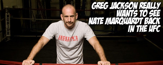 Greg Jackson really wants to see Nate Marquardt back in the UFC